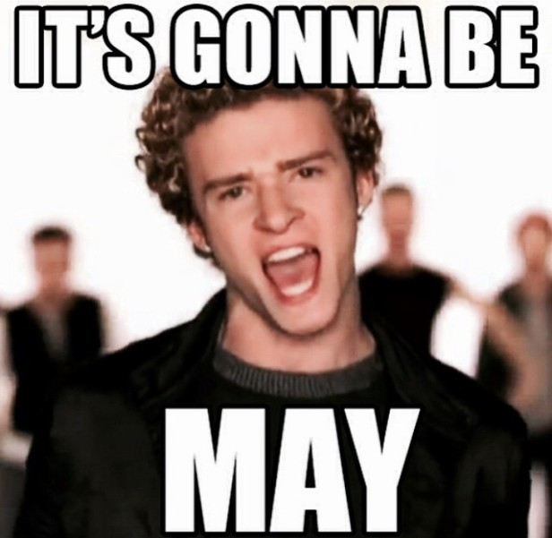 Image result for it's gonna be may